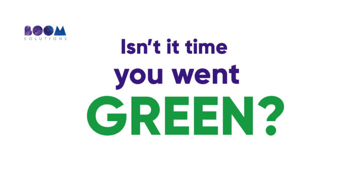 Isnt it time you went green